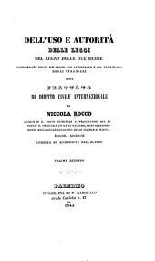 Dell'uso e autorità delle leggi del regno delle Due Sicilie considerate nelle relazioni con le persone e col territorio degli stranieri: ossia, Trattato di diritto civile internazionale, Volume 2