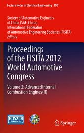 Proceedings of the FISITA 2012 World Automotive Congress: Volume 2: Advanced Internal Combustion Engines (II)