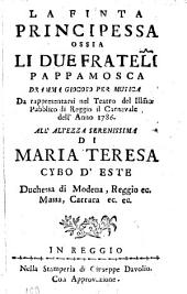 La finta principessa ossia Li due frateli Pappamosca: Dramma giocoso per musica