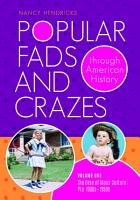 Popular Fads and Crazes Through American History  2 volumes  PDF