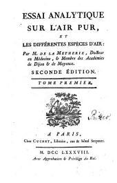 Essai Analytique Sur L'Air Pur, Et Les Différentes Espèces D'Air: Volume1