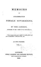 Memoirs of Celebrated Female Sovereigns: Volume 1