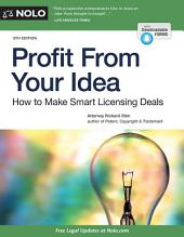 Profit From Your Idea: How to Make Smart Licensing Deals, Edition 8