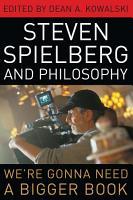 Steven Spielberg and Philosophy PDF