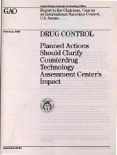 Drug Control: Planned Actions Should Clarify Counterdrug Technology Assessment Center's Impact