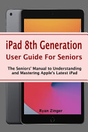 IPad 8th Generation User Guide For Seniors