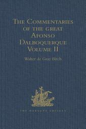 The Commentaries of the Great Afonso Dalboquerque: Volume 2