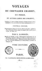 Voyages du chevalier Chardin en Perse et autres lieux de l'Orient: Volume8
