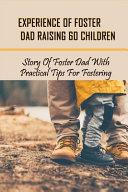 Experience Of Foster Dad Raising 60 Children