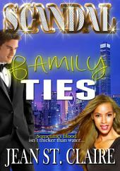 Scandal: Family Ties: (Interracial BWWM EROTICA Romance Scandal Series Series #2)