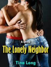 The Lonely Neighbor (Erotica)