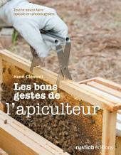 Les bons gestes de l'apiculteur: Tout le savoir-faire apicole en photos-gestes
