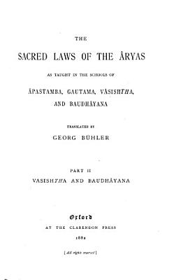 The Sacred Books of the East  The sacred laws of the Aryas  pt  2 PDF