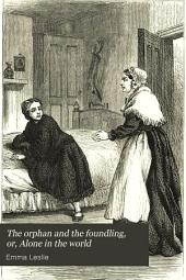 The orphan and the foundling; or, Alone in the world