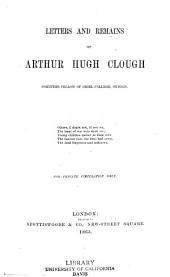 Letters and Remains of Arthur Hugh Clough