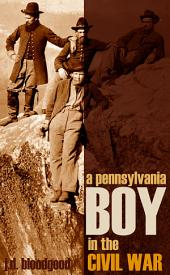 A Pennsylvania Boy in the Civil War (Abridged, Annotated)