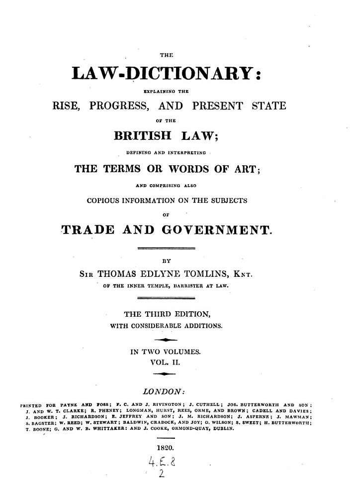 Law-dictionary Explaining the Rise, Progress and Present State of the British Law Etc. 3. Ed. with Additions