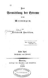 Zur Vermittlung der Extreme in den Meiningen: Theil. Geschichte und Politik.-2. Theil. Philosophie und Poesie
