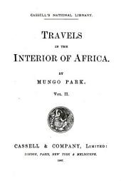Travels in the Interior of Africa ...