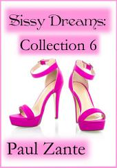 Sissy Dreams: Collection 6