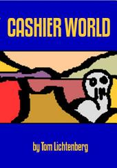 Cashier World: Collected Short Pieces