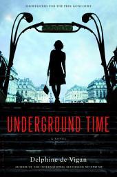 Underground Time: A Novel