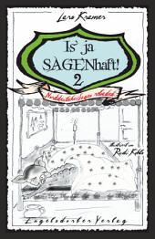 Is' ja SAGENhaft! 2 - Norddeutsche Sagen reloaded: Illustrationen Rudi Kohls
