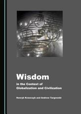 Wisdom in the Context of Globalization and Civilization PDF