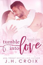 Tumble Into Love: Small town hot cop brother's best friend romance