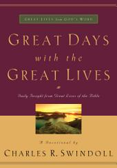 Great Days with the Great Lives: Daily Insight from Great Lives of the Bible