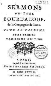 Sermons du P. Bourdaloue pour le Caresme. [Publié par le P. François Bretonneau]