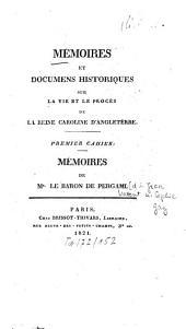 Memoires et documens historiques sur la vie et le procès de la Reine Caroline D'Angleterre: Mémoires de Mr. le Baron de Pergami, Volume1