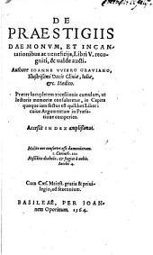 De praestigiis Daemonum ... Libri V