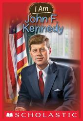 I Am #9: John F. Kennedy