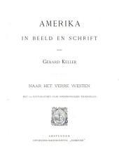 Amerika in beeld en schrift: Naar het verre Westen
