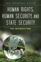Human Rights  Human Security  and State Security  The Intersection  3 volumes  PDF