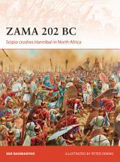 Zama 202 BC: Scipio crushes Hannibal in North Africa