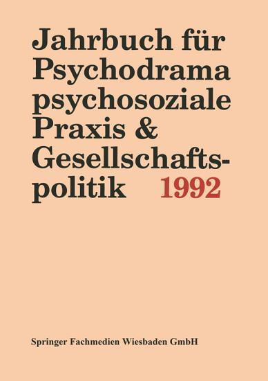 Jahrbuch f  r Psychodrama  psychosoziale Praxis   Gesellschaftspolitik 1994 PDF