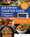 Air Fryer Toaster Oven Cookbook for Beginners