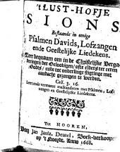 't Lust-Hofje Sions: bestaande in eenige Psalmen Davids, lofzangen ende geestelijke liedekens