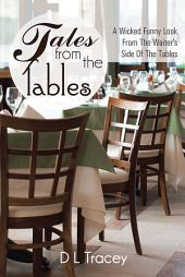 Tales from the Tables: A Wicked Funny Look from the Waiter's Side of the Tables