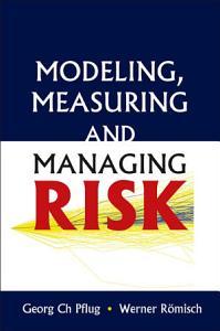 Modeling  Measuring and Managing Risk