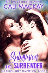 Submission and Surrender: A Steamy Contemporary Romance