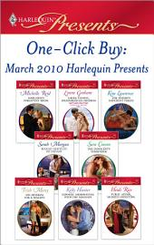 One-Click Buy: March 2010 Harlequin Presents: Marchese's Forgotten Bride\Greek Tycoon, Inexperienced Mistress\The Sheikh's Impatient Virgin\Bought: Destitute Yet Defiant\The Innocent's Surrender\His Mistress for a Million