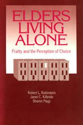 Elders Living Alone: Fraility and the Perception of Choice
