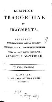 Tragoediae et fragmenta: Volume 9