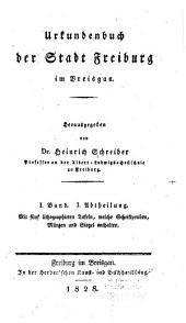 Urkunden Der Stadt Freiburg Im Breisgau: Band 1