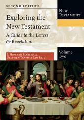 Exploring the New Testament: A Guide to the Letters & Revelation, Edition 2