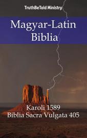 Magyar-Latin Biblia: Karoli 1589 - Biblia Sacra Vulgata 405