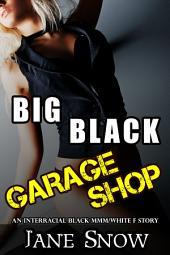 Big Black Garage Shop (Interracial Black MMM/White Wife Erotica)